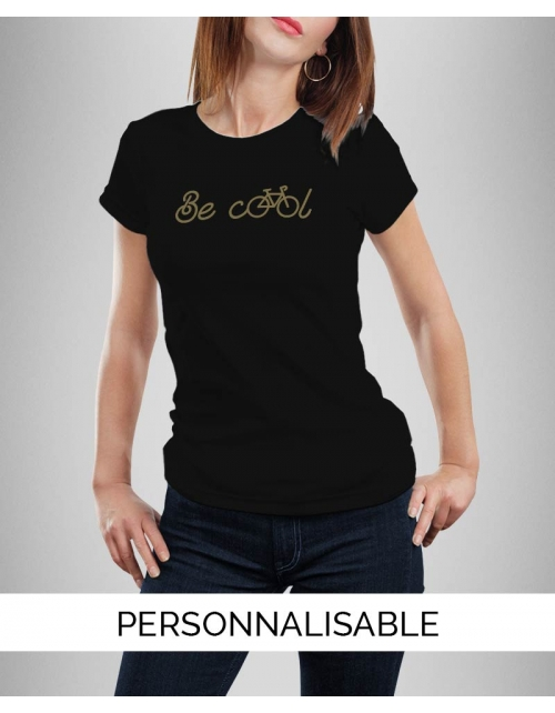 T-shirt femme à personnaliser Be Cool