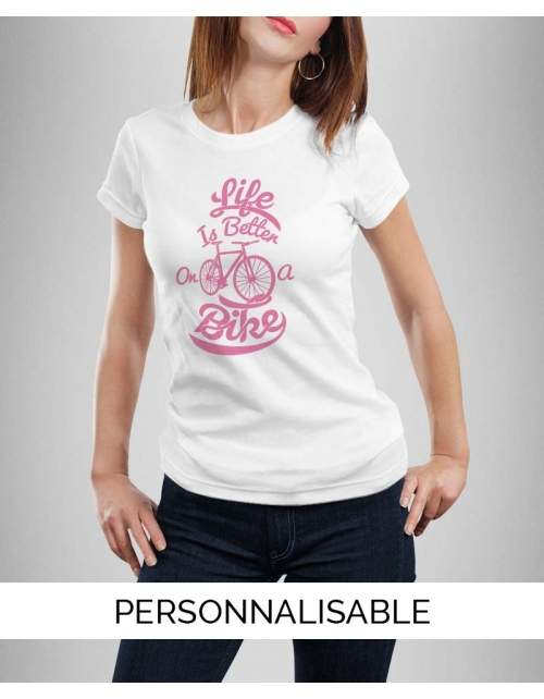 T-shirt femme à personnaliser Life is better on a bike