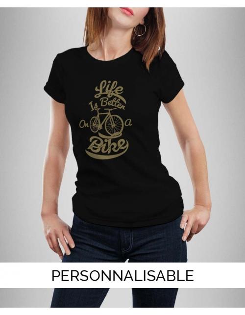 T-shirt femme à personnaliser Life is better on a bike