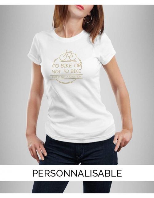 T-shirt Femme To Bike Or Not To Bike
