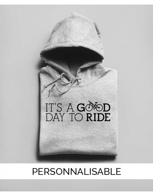 Hoodie personnalisable Good day to ride
