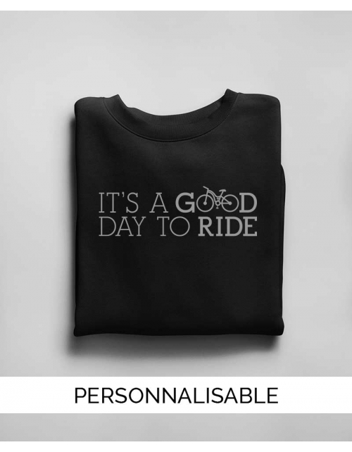 Sweat personnalisable Good Day Bike - Unisexe - Pilou et Lilou