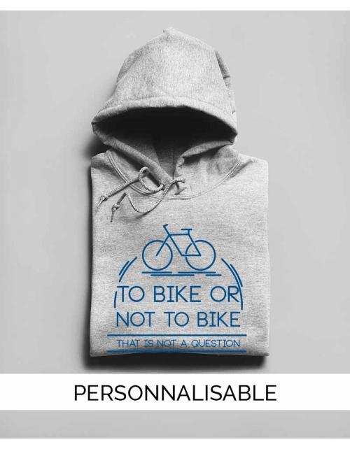 Hoodie To Bike Or Not To Bike
