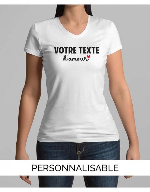 T-shirt Femme Col V - Votre texte d'Amour à personnaliser - Pilou et Lilou