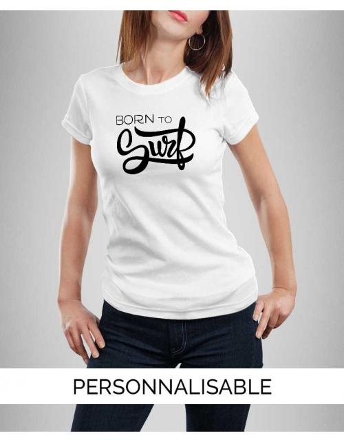 T-shirt Femme Born to Surf à personnaliser Pilou et Lilou