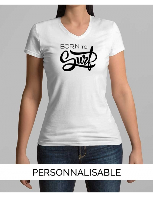 T-shirt Femme Col V Born to Surf à personnaliser - Pilou et Lilou