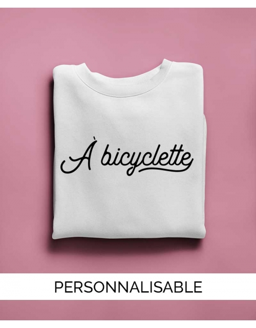 Sweat personnalisable A Bicyclette- Pilou et Lilou