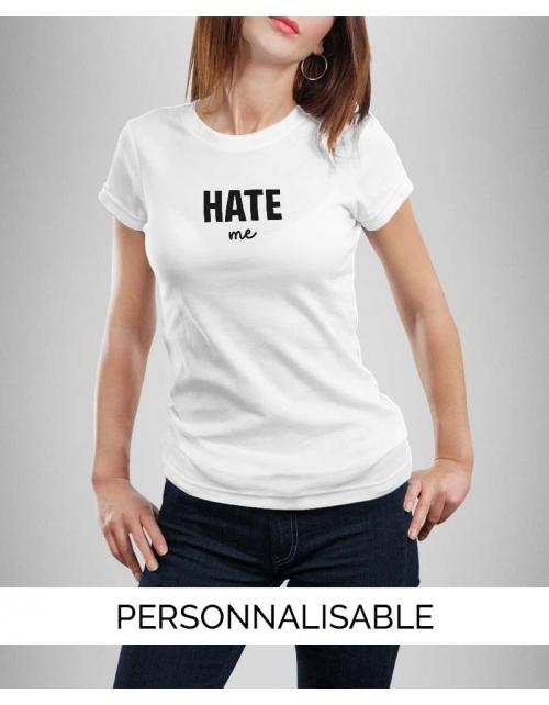 T-shirt femme Hate me personnalisable - Pilou et Lilou