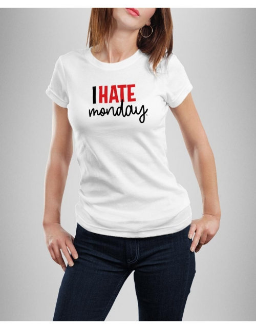 T-shirt I Hate Monday