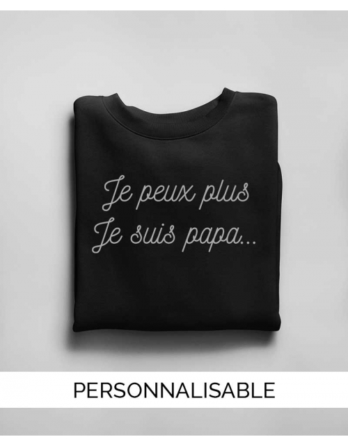 Sweat Je peux plus Papa