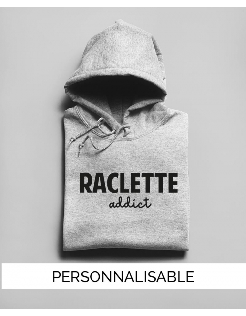 Sweat à capuche à personnaliser - Raclette Addict - Collection Pilou et Lilou