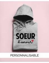 Sweat à capuche à personnaliser - Soeur Amour - Collection Pilou et Lilou